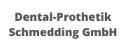 Dental-Prothetik Schmedding GmbH